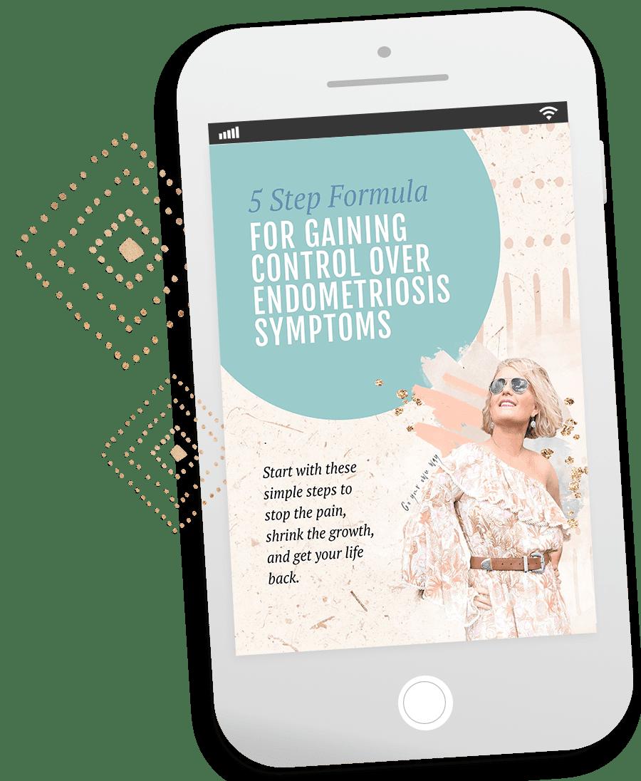 5 Step Formula for Gaining Control Over your Endometriosis Symptoms - optin